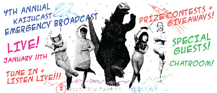 Kaijucast Emergency Broadcast 4, Sunday, January 11th @ 2pm Pacific